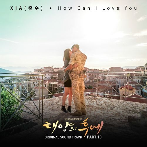 XIA (Junsu) - Descendant of The Sun OST Part.10 - How Can I Love You K2Ost free mp3 download korean song kpop kdrama ost lyric 320 kbps