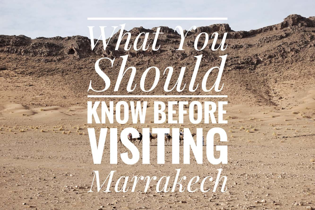 What You Should Know Before Visiting Marrakech