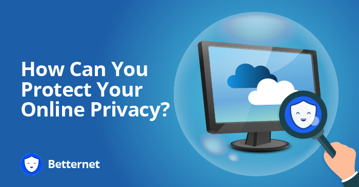How Can You Protect Your Online Privacy?