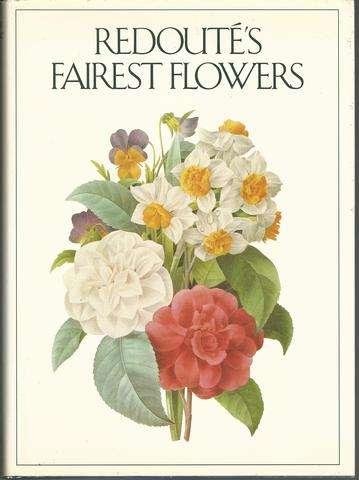 Redoute's Fairest Flowers, Redoute, Pierre-Joseph; Rix, Martyn; Stearn, William T.