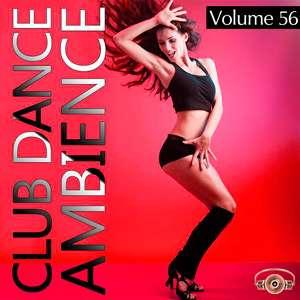 Club Dance Ambience Vol.56 - 2016 Mp3 indir