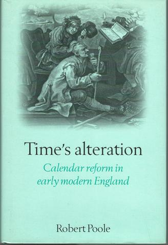 Time's Alteration: Calendar Reform In Early Modern England, Poole, Dr Robert; Poole, Robert