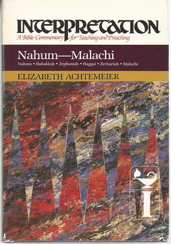 Nahum--Malachi: Interpretation: A Bible Commentary for Teaching and Preaching, Achtemeier, Elizabeth