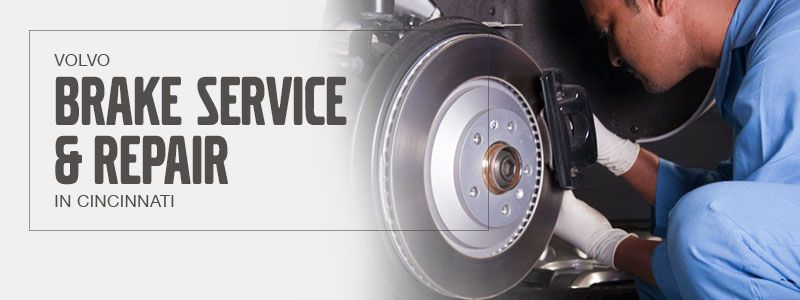 Brake Service and Repair at Volvo Cincinnati North