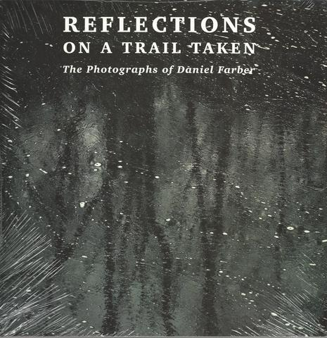 Reflections on a Trail Taken, Farber, Daniel