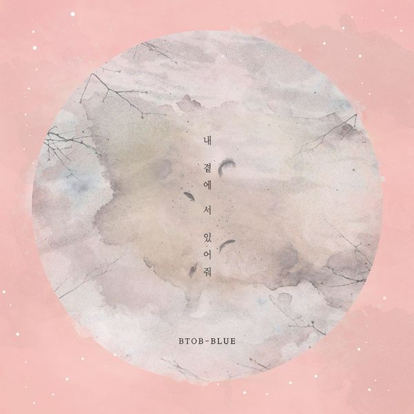 BTOB Blue - Stand By Me + MV K2Ost free mp3 download korean song kpop kdrama ost lyric 320 kbps