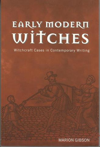 Early Modern Witches: Witchcraft Cases in Contemporary Writing, Gibson, Marion
