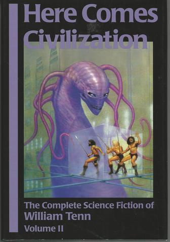 Here Comes Civilization: The Complete Science Fiction of William Tenn, Volume 2, Tenn, William; Tabasko, Mary C.