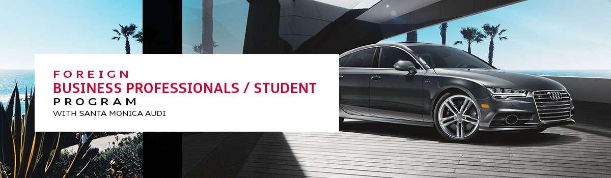 Foreign Business Professionals / Student Program - Santa Monica Audi