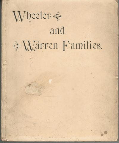 Wheeler and Warren families. Descendants of George Wheeler, Concord, Mass., 1638, through Deacon Thomas Wheeler, Concord, 1996, and of John Warren, Boston, Mass., 1630, through Ebenezer Warren, Leicester, Mass., 1744