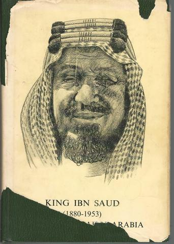 The Desert King: a Life of Ibn Saud