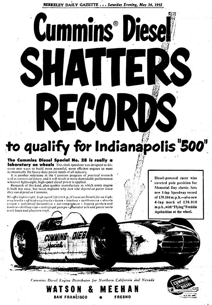 Cummins Diesel shatters records to qualify for Indianapolis 500. The Cummins Diesel Special No. 28 is really a laboratory on wheels.