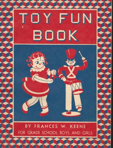 Toy Fun Book for Grade School Boys and Girls, Frances W Keene