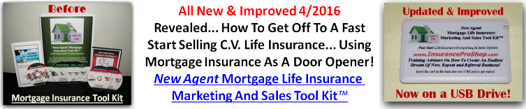 Mortgage Insurance Tool Kit - The Ultimate Mortgage Insurance Lead Generation and Sales Tool Kit