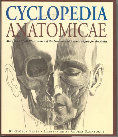 Cyclopedia Anatomicae: More Than 1,500 Illustrations of the Human and Animal Figure for the Artist, Fehér, Gyorgy