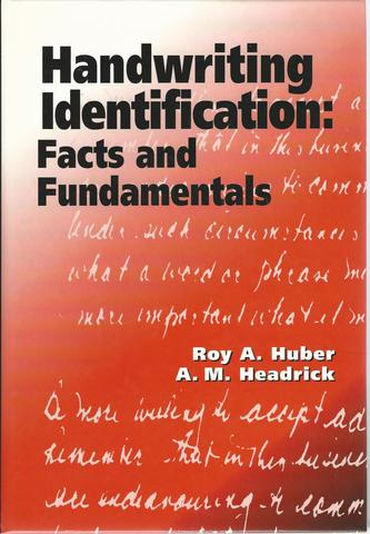 Handwriting Identification: Facts and Fundamentals, Huber, Roy A.; Headrick, A.M.