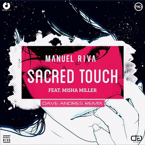 Manuel Riva feat. Misha Miller - Sacred Touch (Dave Andres Remix) [2017]