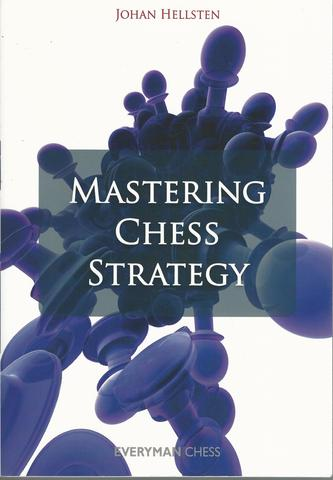 Mastering Chess Strategy, Hellsten, Johan
