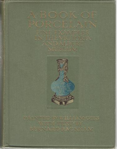 Book of Porcelain Fine Examples in the V, Gibb, William