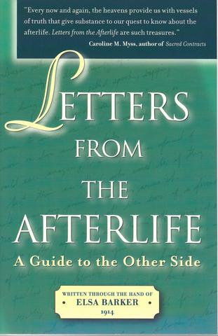 Letters from the Afterlife: A Guide to the Other Side, Barker, Elsa