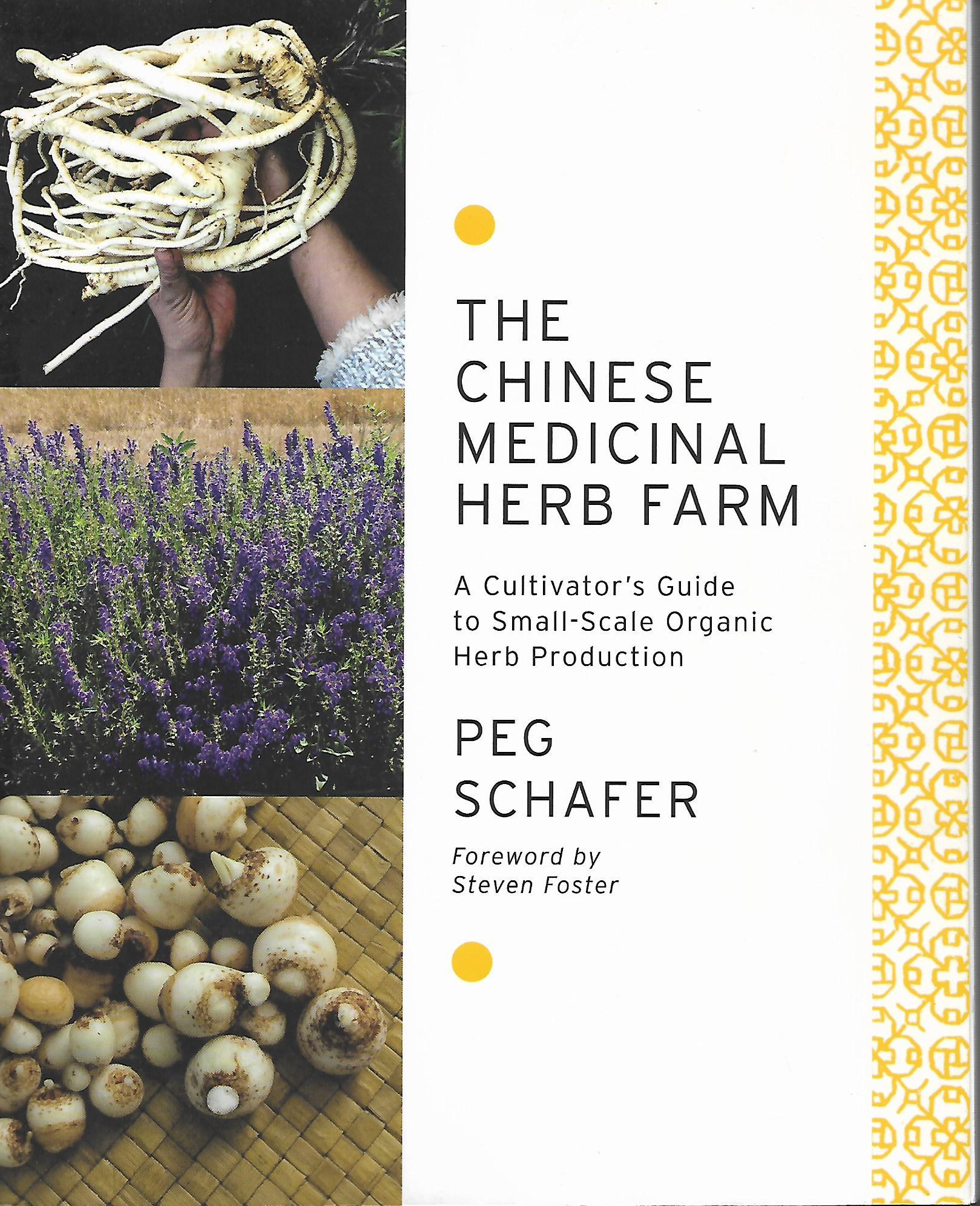 The Chinese Medicinal Herb Farm: A Cultivator's Guide to Small-Scale Organic Herb Production, Schafer, Peg