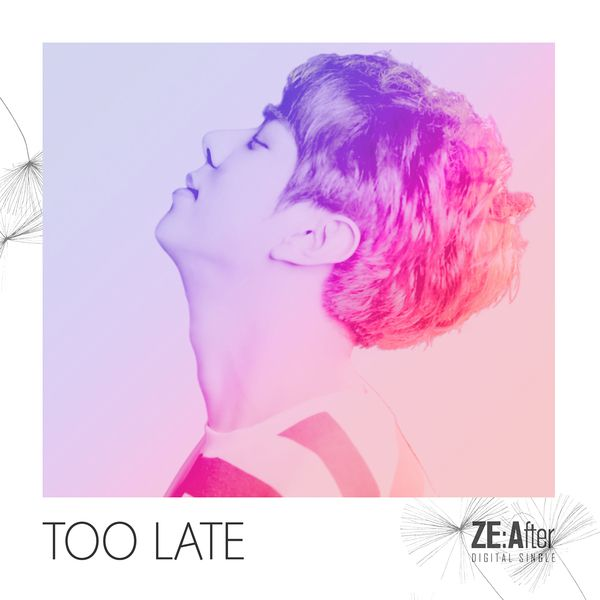 ZE:After - Too Late K2Ost free mp3 download korean song kpop kdrama ost lyric 320 kbps