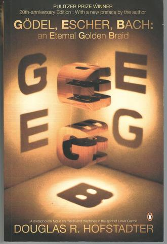 Godel, Escher, Bach: An Eternal Golden Braid, 20th Anniversary Edition, Hofstadter, Douglas R.