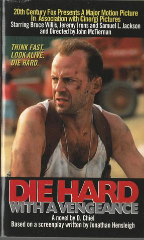 Die Hard: With a Vengeance - A Novel, D. Chiel; Jonathan Hensleigh