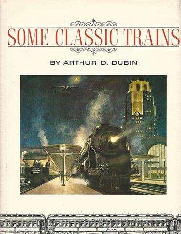 Some Classic Trains, Arthur D. Dubin