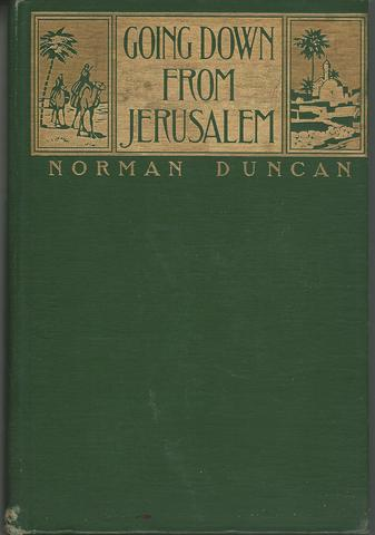 Going down from Jerusalem;: The narrative of a sentimental traveller,, Duncan, Norman