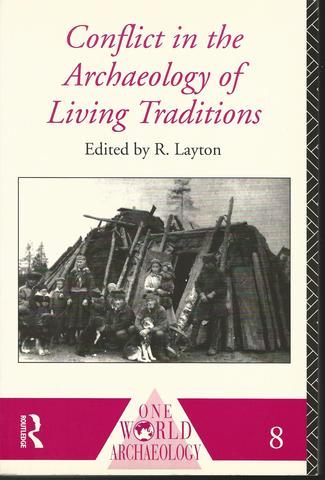 Conflict in the Archaeology of Living Traditions (One World Archaeology)