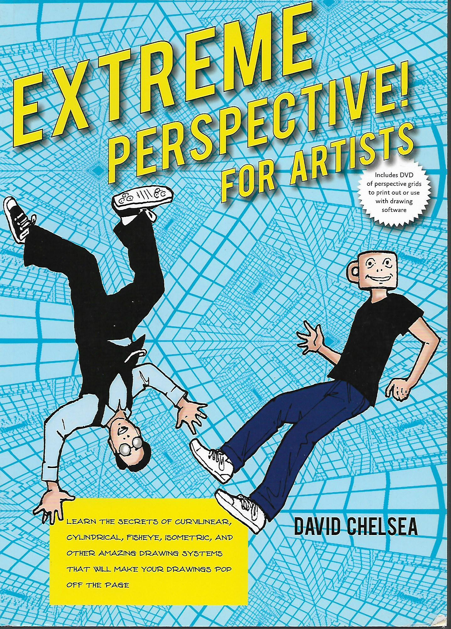 Extreme Perspective! For Artists: Learn the Secrets of Curvilinear, Cylindrical, Fisheye, Isometric, and Other Amazing Drawing Systems that Will Make Your Drawings Pop Off the Page, Chelsea, David