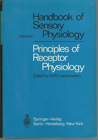 Principles of receptor physiology.Handbook of sensory physiology. Volume 1