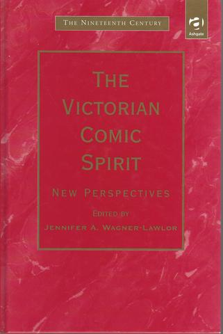 The Victorian Comic Spirit: New Perspectives (Nineteenth Century)