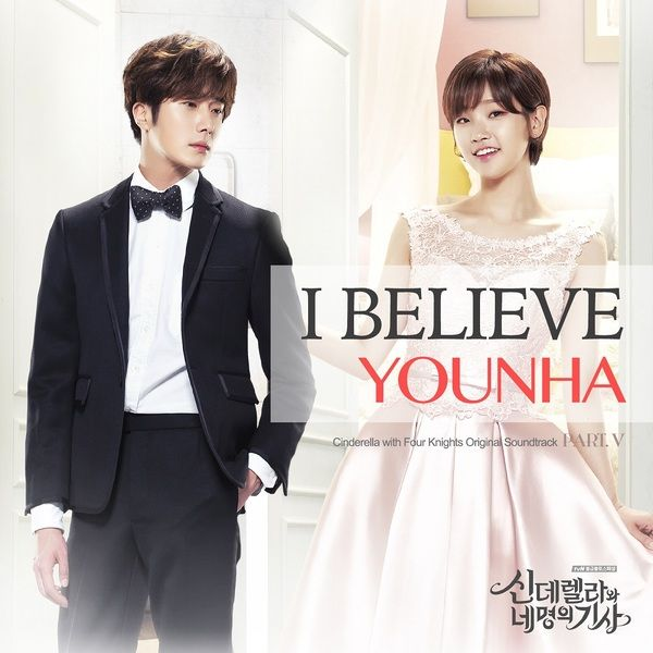 Younha - Cinderella & Four Knights OST Part.5 - I Believe K2Ost free mp3 download korean song kpop kdrama ost lyric 320 kbps