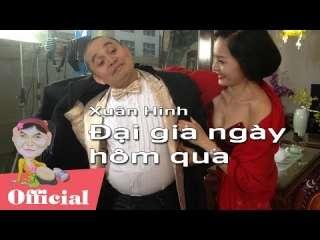 Đại gia ngày hôm qua – Video Hài Xuân Hinh mới nhất