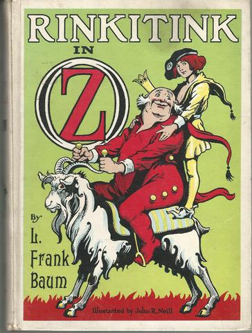 Rinkitink in Oz. Illustrated by John R. Neill., Baum, L. Frank.