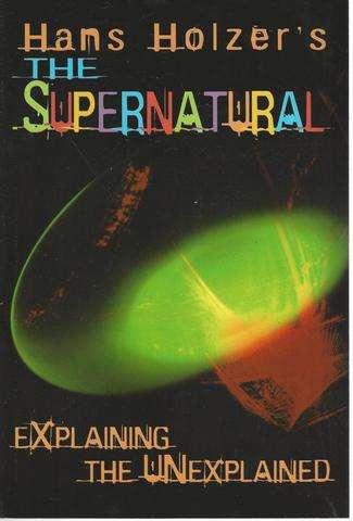 Hans Holzer's the Supernatural: Explaining the Unexplained, Holzer, Hans
