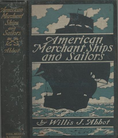American merchant ships and sailors,, Abbot, Willis J