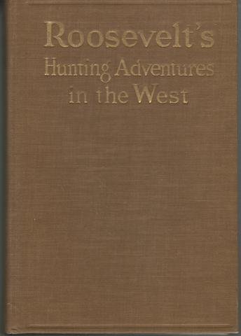 Hunting adventures in the West,, Roosevelt, Theodore