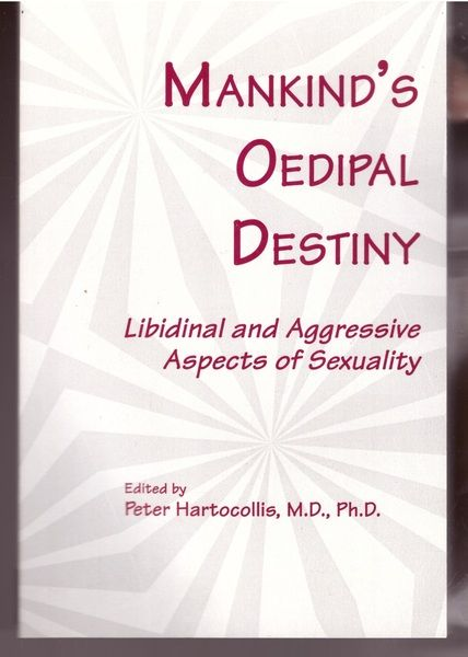 Mankind's Oedipal Destiny: Libidinal and Aggressive Aspects of Sexuality