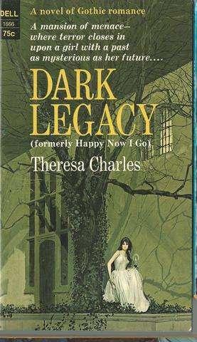 Dark Legacy  (Formerly Happy Now I Go), Charles, Theresa