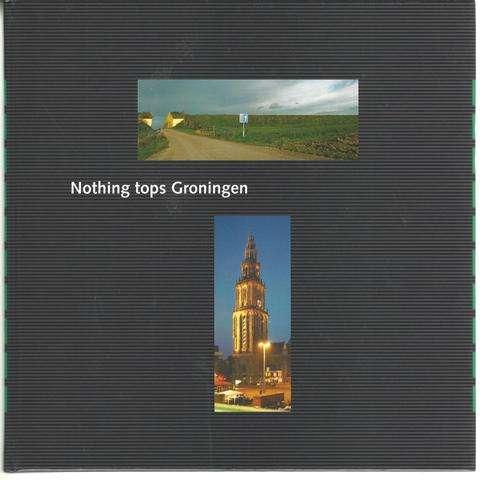 Nothing Tops Groningen