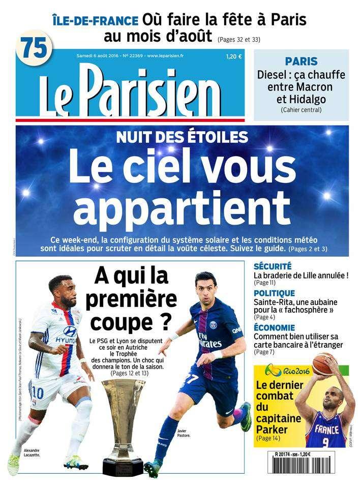 Le Parisien + Journal de Paris du Samedi 6 Aout 2016