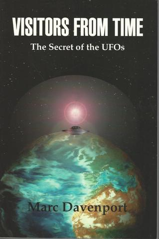 Visitors From Time: The Secret of the UFOs, Davenport, Marc
