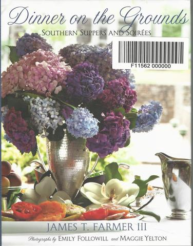 Dinner on the Grounds: Southern Suppers and Soirees, Farmer, James T.
