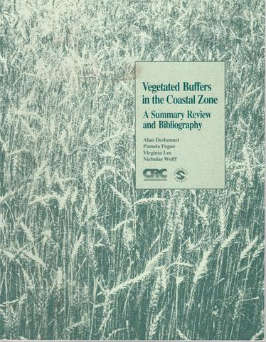 Vegetated Buffers in the Coastal Zone Summary Review & Bibliography, Alan Desbonnet, Pamela Pogue, Virginia Lee, Nicholas Wolff