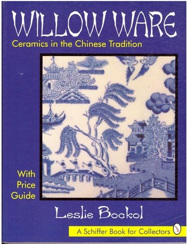 Willow Ware (Schiffer Book for Collectors), Bockol, Leslie