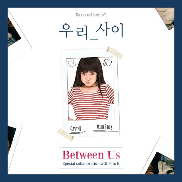 Gavy NJ, 6 to 8 - Beetween Us K2Ost free mp3 download korean song kpop kdrama ost lyric 320 kbps