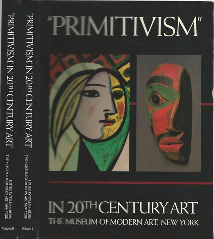 """Primitivism"" in 20th Century Art: Affinity of the Tribal and the Modern, in Two Volumes"